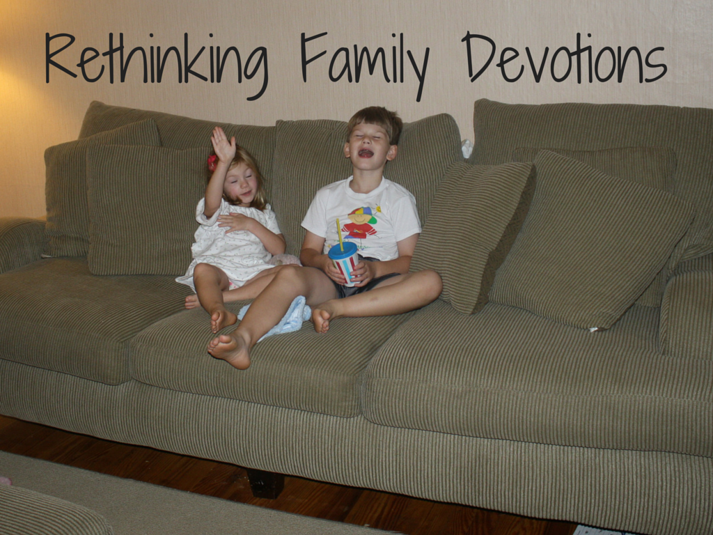 Rethinking Family Devotions
